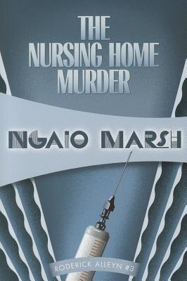 The Nursing Home Murders By Marsh, Ngaio